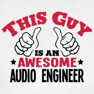 this guy is an awesome audio engineer 2c - Baseball Cap