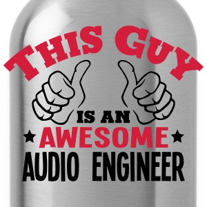 this guy is an awesome audio engineer 2c - Water Bottle