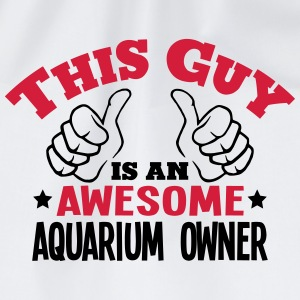 this guy is an awesome aquarium owner 2c - Drawstring Bag