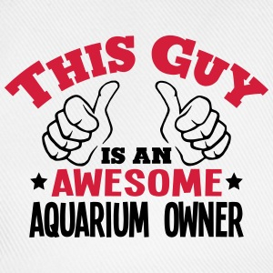 this guy is an awesome aquarium owner 2c - Baseball Cap