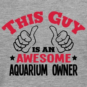 this guy is an awesome aquarium owner 2c - Men's Premium Longsleeve Shirt