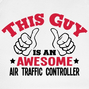this guy is an awesome air traffic contr - Baseball Cap