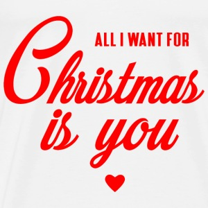 ALL I WANT FOR CHRISTMAS IS YOU Tops - Männer Premium T-Shirt