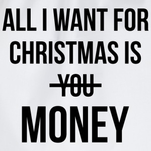 ALL I WANT IS MONEY T-Shirts - Turnbeutel