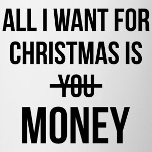 ALL I WANT IS MONEY T-Shirts - Tasse