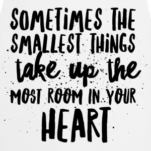 SMALLEST THINGS - MOST ROOM IN HEART T-shirts - Forklæde