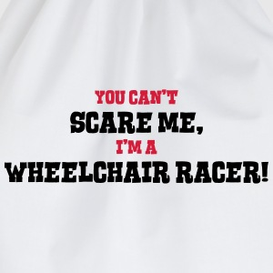 wheelchair racer cant scare me - Drawstring Bag