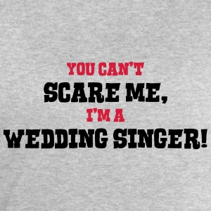 wedding singer cant scare me - Men's Sweatshirt by Stanley & Stella