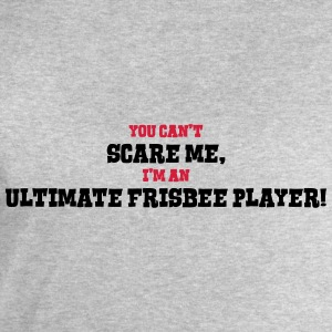 ultimate frisbee player cant scare me - Men's Sweatshirt by Stanley & Stella