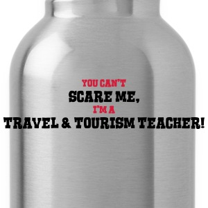 travel  tourism teacher cant scare me - Water Bottle