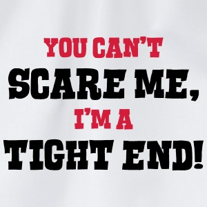 tight end cant scare me - Drawstring Bag