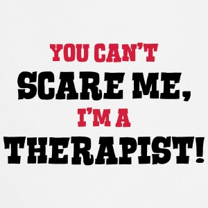 therapist cant scare me - Cooking Apron