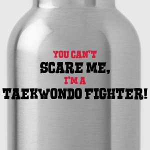 taekwondo fighter cant scare me - Water Bottle