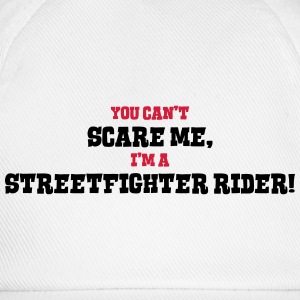 streetfighter rider cant scare me - Baseball Cap