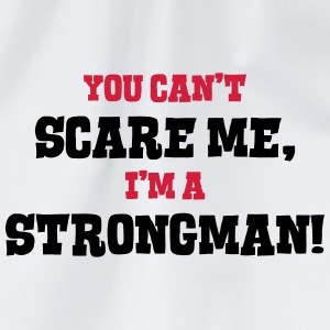 strongman cant scare me - Drawstring Bag