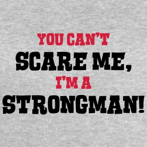 strongman cant scare me - Men's Sweatshirt by Stanley & Stella