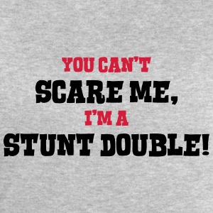 stunt double cant scare me - Men's Sweatshirt by Stanley & Stella