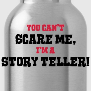 story teller cant scare me - Water Bottle