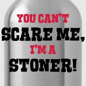 stoner cant scare me - Water Bottle