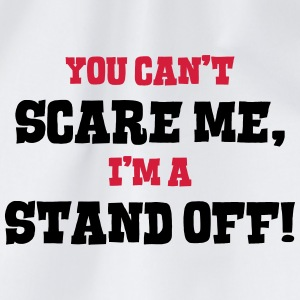 stand off cant scare me - Drawstring Bag