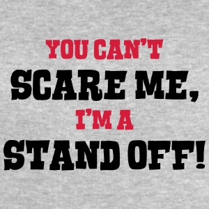 stand off cant scare me - Men's Sweatshirt by Stanley & Stella