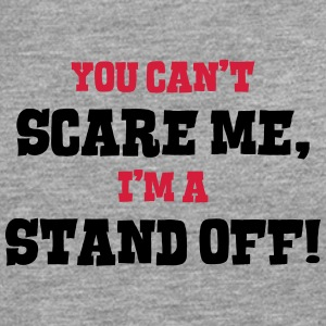 stand off cant scare me - Men's Premium Longsleeve Shirt