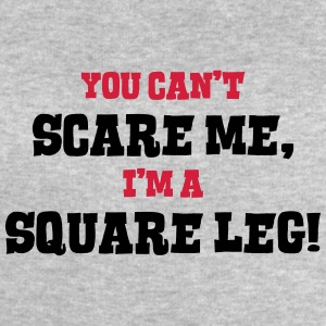square leg cant scare me - Men's Sweatshirt by Stanley & Stella