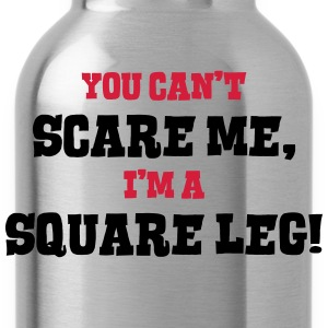 square leg cant scare me - Water Bottle