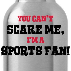 sports fan cant scare me - Water Bottle
