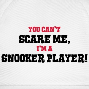 snooker player cant scare me - Baseball Cap