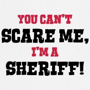 sheriff cant scare me - Cooking Apron