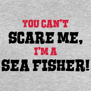 sea fisher cant scare me - Men's Sweatshirt by Stanley & Stella
