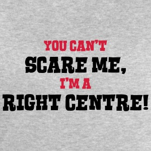 right centre cant scare me - Men's Sweatshirt by Stanley & Stella
