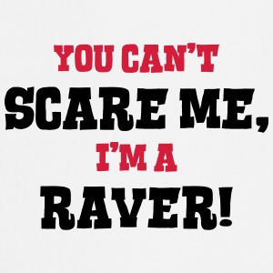 raver cant scare me - Cooking Apron