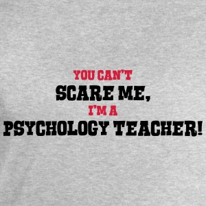 psychology teacher cant scare me - Men's Sweatshirt by Stanley & Stella