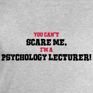 psychology lecturer cant scare me - Men's Sweatshirt by Stanley & Stella