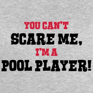pool player cant scare me - Men's Sweatshirt by Stanley & Stella