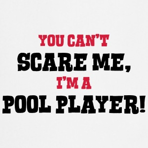 pool player cant scare me - Cooking Apron