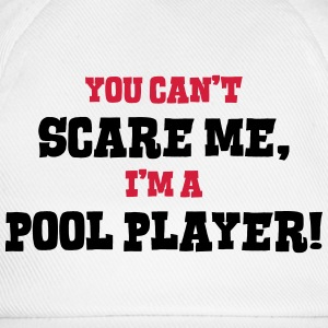 pool player cant scare me - Baseball Cap