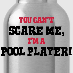 pool player cant scare me - Water Bottle