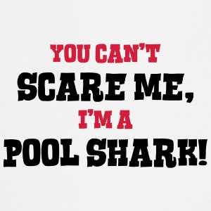 pool shark cant scare me - Cooking Apron