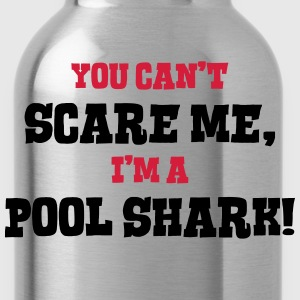 pool shark cant scare me - Water Bottle
