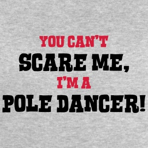 pole dancer cant scare me - Men's Sweatshirt by Stanley & Stella