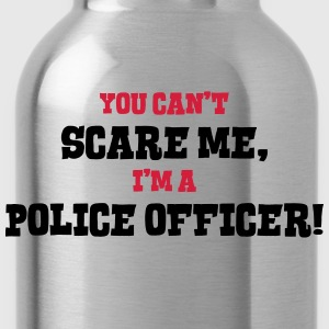 police officer cant scare me - Water Bottle