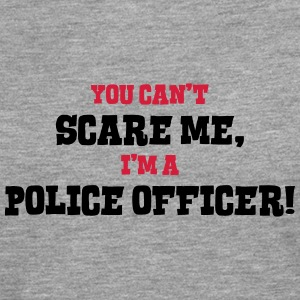 police officer cant scare me - Men's Premium Longsleeve Shirt