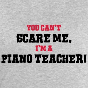 piano teacher cant scare me - Men's Sweatshirt by Stanley & Stella
