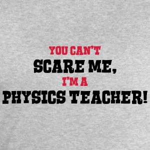 physics teacher cant scare me - Men's Sweatshirt by Stanley & Stella