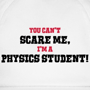 physics student cant scare me - Baseball Cap