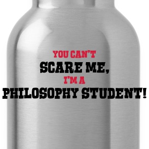 philosophy student cant scare me - Water Bottle