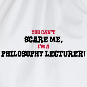 philosophy lecturer cant scare me - Drawstring Bag